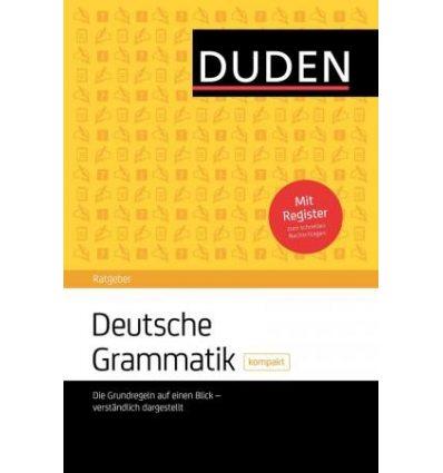 Duden Ratgeber - Deutsche Grammatik kompakt: Die Grundregeln auf einen Blick - verst?ndlich dargeste ISBN № 9783411743223