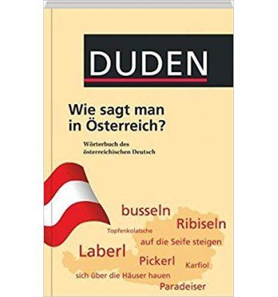 Книга Wie sagt man in Osterreich?: WOrterbuch des Osterreichischen Deutsch ISBN 9783411049844