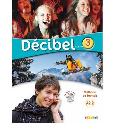 Книга Decibel 3 Niveau A2.2 Livre de l?l?ve Mp3 CD + DVD ISBN 9782278083374