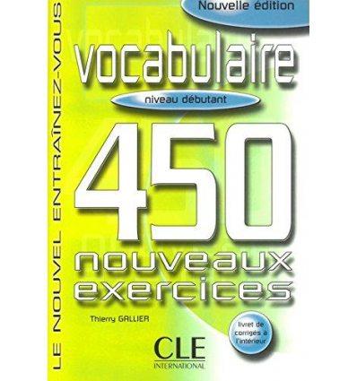 Словарь 450 nouveaux exercices Vocabulaire Niveau Debutant Livre + corriges ISBN 9782090335965