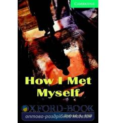 Книга Cambridge Readers How I Met Myself: Book with Audio CDs (2) Pack Hill, D ISBN 9780521686204 купить Киев Украина
