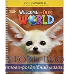 Welcome to Our World 1 Lesson Planner + Audio CD + Teachers Resource CD-ROM ISBN 9781305584624 купить Киев Украина