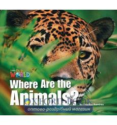 Книга Our World Reader 1: Where are the Animals Ramirez, F ISBN 9781285190624 купить Киев Украина