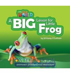 Книга Our World Reader 2: A Big Lesson for Little Frog OSullivan, J ISBN 9781285190778 купить Киев Украина