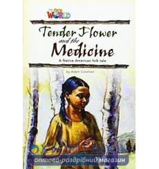 Книга Our World Reader 4: Tender Flower and the Medicine Coleman, A ISBN 9781285191348 купить Киев Украина