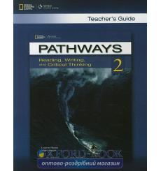 Книга для учителя Pathways 2: Reading, Writing and Critical Thinking Teachers Guide Blass, L 9781133317074 купить Киев Украина