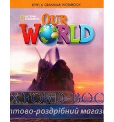 Тетрадь Our World 6 Grammar workbook Crandall J 9781337292894 купить Киев Украина