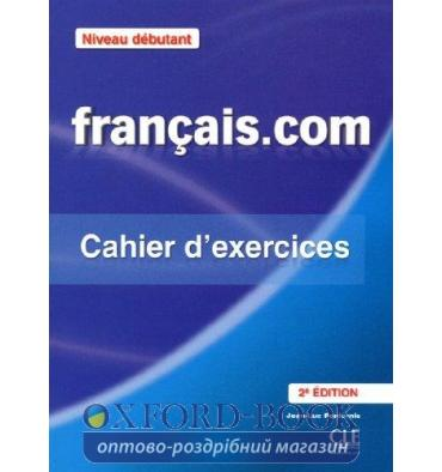 Книга Francais.com 2e Edition Niveau Debutant Cahier dexercices + Corriges ISBN 9782090380361