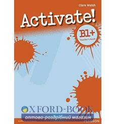 Книга для учителя Activate! B1+ Teachers Book 9781408239117 купить Киев Украина