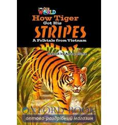 Книга Our World Reader 5: How Tiger Got His Stripes Olivia, A ISBN 9781285191416 купить Киев Украина