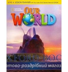 Our World 6 Lesson Planner + Audio CD + Teachers Resource CD-ROM Pinkley, D ISBN 9781285455969 купить Киев Украина