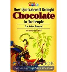 Книга Our World Reader 6: How Quetzalcoatl brought Chocolate Mesh, L ISBN 9781285191515 купить Киев Украина