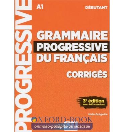 Грамматика Grammaire Progressive du Francais 3e Edition Debutant Corriges ISBN 9782090381023