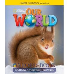 Тетрадь Our World Starter workbook with Audio CD Crandall J 9781305391413 купить Киев Украина
