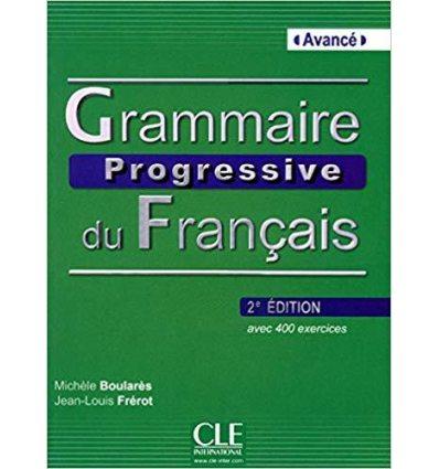 Грамматика Grammaire Progressive du Francais 2e Edition Avance Livre + CD audio Boulares, M ISBN 9782090381184