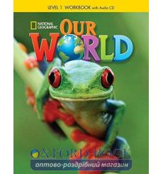 Тетрадь Our World 1 workbook with Audio CD Crandall J 9781285455563 купить Киев Украина