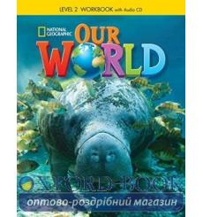 Тетрадь Our World 2 workbook with Audio CD Shin J 9781285455648 купить Киев Украина