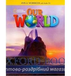 Тетрадь Our World 6 workbook with Audio CD Shin J 9781285455846 купить Киев Украина