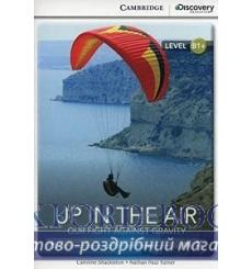 CDIR B1+ Up in the Air: Our Fight Against Gravity (Book with Online Access) Shackleton, C ISBN 9781107634701 купить Киев Украина