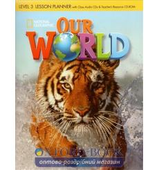 Our World 3 Lesson Planner + Audio CD + Teachers Resource CD-ROM Crandall, J ISBN 9781285455730 купить Киев Украина
