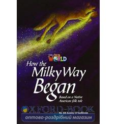 Книга Our World Reader 5: How the Milky Way Began OSullivan, J ISBN 9781285191430 купить Киев Украина