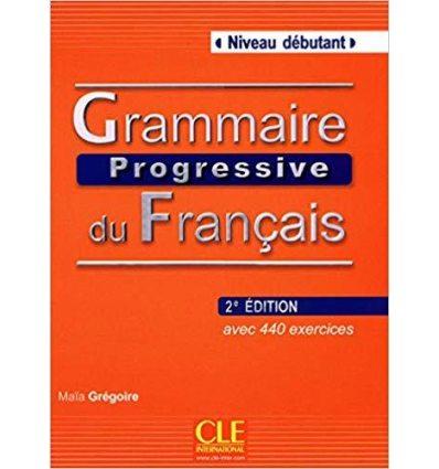 Грамматика Grammaire Progressive du Francais 2e Edition Debutant Livre + CD Gregoire, M ISBN 9782090381146