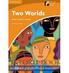 Книга Cambridge Readers Two Worlds: Book (American English) Everett-Camplin, H ISBN 9780521148887 купить Киев Украина