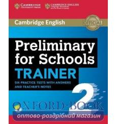 Тесты Trainer2: Preliminary for Schools Six Practice Tests with Answers and Teachers Notes with Audio 9781108401630 купить Ки...