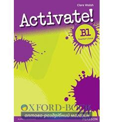 Книга для учителя Activate! B1 Teachers Book ISBN 9781408236635 купить Киев Украина