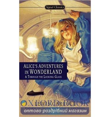 Книга Alices Adventures in Wonderland and Through the Looking Glass Carroll, L ISBN 9780451532008