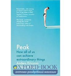 Книга Peak: How All of Us Can Achieve Extraordinary Things Ericsson, A  9780099598473 купить Киев Украина