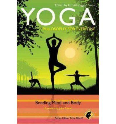 Книга Yoga - Philosophy for Everyone: Bending Mind and Body [Paperback] Fritz Allhoff ISBN 9780470658802