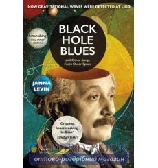 Книга Black Hole Blues and Other Songs from Outer Space Levin, J. ISBN 9780099569589 купить Киев Украина