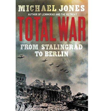 Книга Total War: From Stalingrad to Berlin ISBN 9781848542310