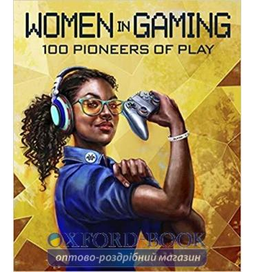 Книга Women in Gaming: 100 Professionals of Play ISBN 9780744019537