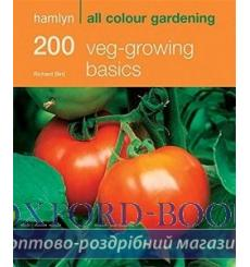 Книга Hamlyn All Colour Cookbook: 200 Veg-Growing Basics Bird, R ISBN 9780600618331 купить Киев Украина