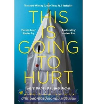 Книга This Is Going to Hurt Kay, A ISBN 9781509899470