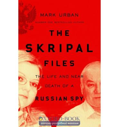 Книга The Skripal Files Urban, M ISBN 9781529006896