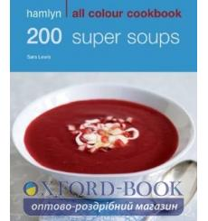 Книга Hamlyn All Colour Cookbook: 200 Super Soups Lewis, S ISBN 9780600619352 купить Киев Украина