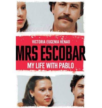 Книжка Mrs Escobar: My life with Pablo [Paperback] Henao, V ISBN 9781785039928