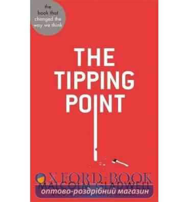 Книга The Tipping Point Gladwell, M ISBN 9780349139067
