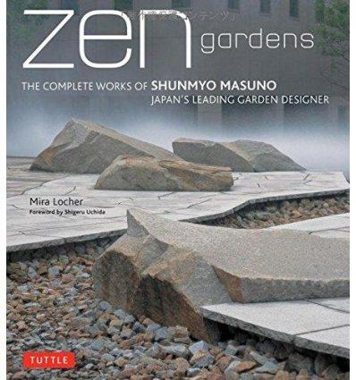 Книга ZEN Gardens: The Complete Works of Shunmyo Masuno, Japans Leading Garden Designer ISBN 9784805311943