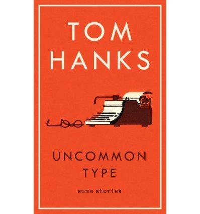 Книга Uncommon Type: Some Stories [Paperback] Hanks, T ISBN 9781785151521