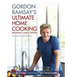 Книга Gordon Ramsays Ultimate Home Cooking [Hardcover] Ramsay, G ISBN 9781444780789 купить Киев Украина