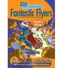 Книга Fantastic Flyers Pupils Book 9781905085095
