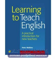 Книга Learning to Teach English (A Practical Methodology Book for pre-CELTA and TKT trainees) Watkins, P. 9781900783743