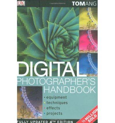 Книга Digital Photographers Handbook 4th Edition Ang, T. ISBN 9781405339025