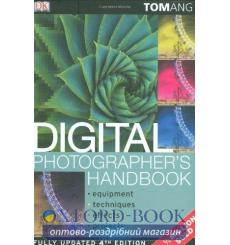 Digital Photographers Handbook 4th Edition Ang, T. 9781405339025 купить Киев Украина