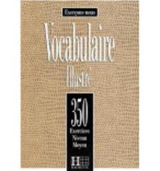 Учебник Les 350 Exercices: Vocabulaire Illustr? Moyen Livre 9782011549914