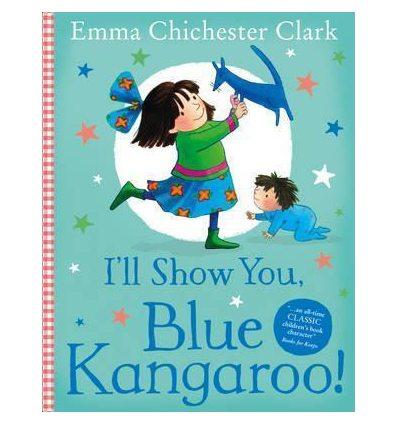 Книга Ill Show You, Blue Kangaroo! ISBN 9780007178940